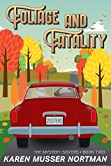 Foliage and Fatality (The Mystery Sisters Book 2) Kindle Edition