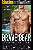 Brave Bear: A Bear Shifter Romance (Werebear Creek Book 7)