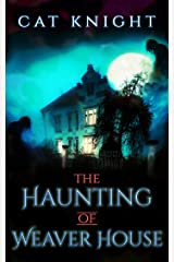 The Haunting of Weaver House Kindle Edition