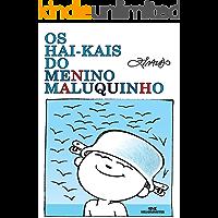 Os Hai-kais do Menino Maluquinho (Coleção Menino Maluquinho)