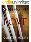 Sentenced To Love (Short Story)