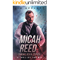 Micah Reed Chronological Edition: All Nine Micah Reed Thrillers