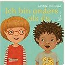 Ich bin anders als du - Ich bin wie du -  Ab 3 Jahren: Ein Wendebuch (Die Großen Kleinen)