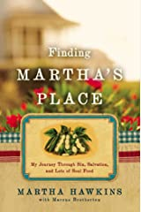 Finding Martha's Place: My Journey Through Sin, Salvation, and Lots of Soul Food Kindle Edition