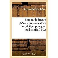 Essai sur la langue phénicienne, avec deux inscriptions puniques inédites