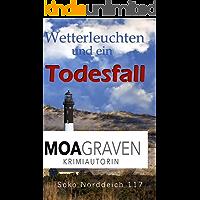Wetterleuchten und ein Todesfall - Die schrägsten Ermittler in Ostfriesland: Ostfrieslandkrimi (Soko Norddeich 117 1)