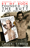 """Pounded In The Butt By My Book """"Pounded In The Butt By My Own Butt"""""""