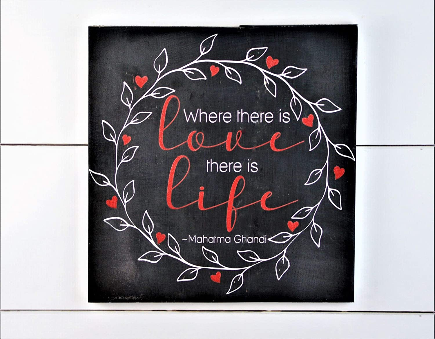 NOT BRANDED Where There is Love There is Life Ghandi Quote Valentines Day Decor Wooden Sign Valentine Decor Valentines Day Sign Love Quotes Wall Art