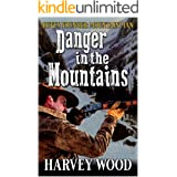 Rufus Younger: Mountain Man: Danger In The Mountains (A Rufus Younger: Mountain Man Adventure Book 1)