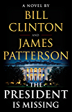 The President Is Missing: A Novel (English Edition)