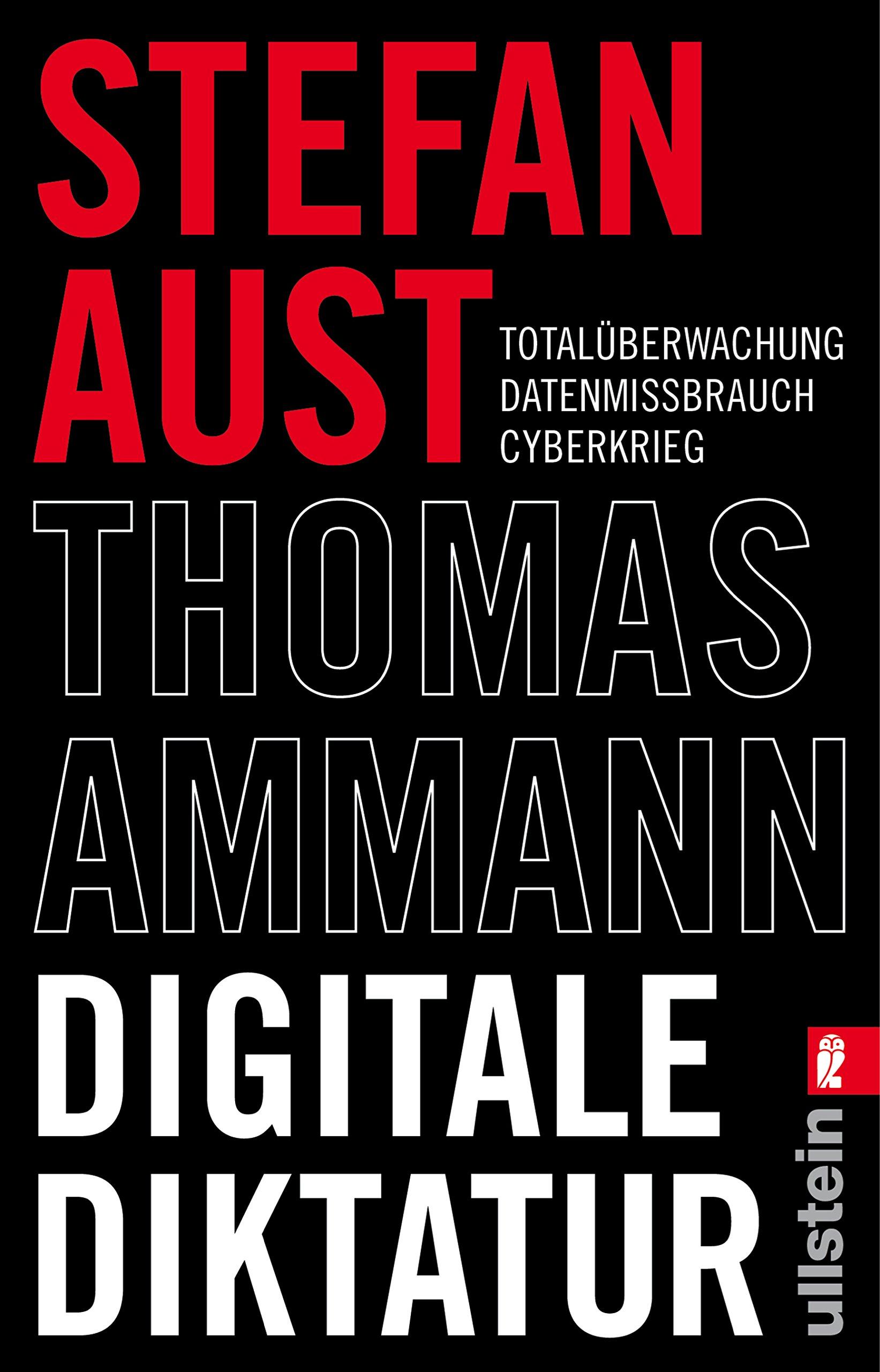 Digitale Diktatur: Totalüberwachung Datenmissbrauch Cyberkrieg