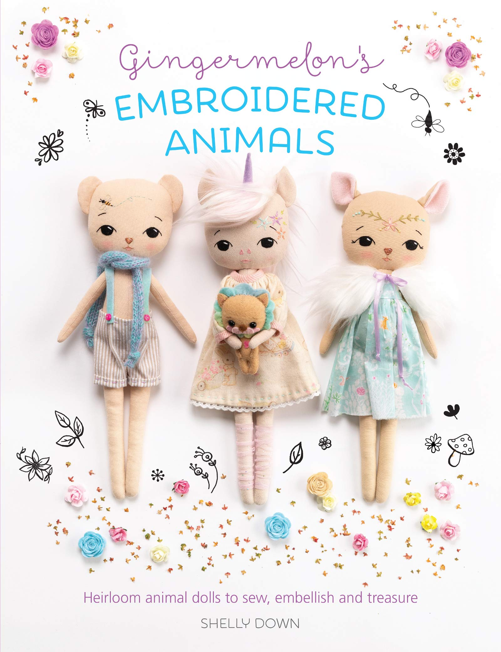 Gingermelon's Embroidered Animals  Heirloom Dolls To Sew Embellish And Treasure