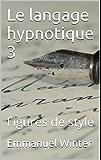 Le langage hypnotique 3: Figures de style