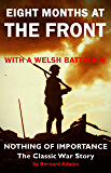 Nothing of Importance: EIGHT MONTHS AT THE FRONT WITH A WELSH BATTALION