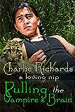 Pulling the Vampire's Braid (A Loving Nip Book 8)