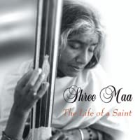 Shree Maa: Life of Saint