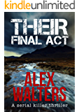 Their Final Act: a serial killer thriller (DI Alec McKay Book 3)