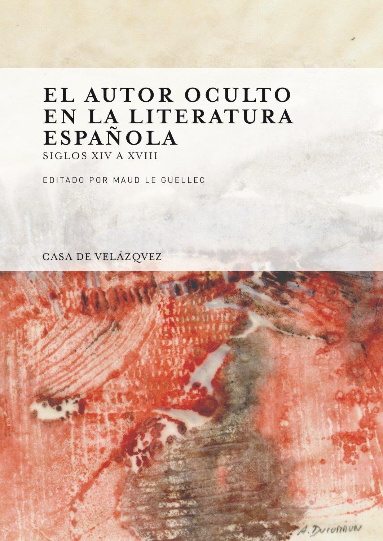 El autor oculto en la literatura española Collection de la Casa de Velázquez: Amazon.es: Maud Le Guellec: Libros