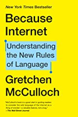 Because Internet: Understanding the New Rules of Language Kindle Edition
