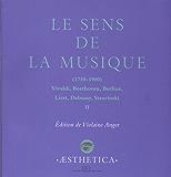 Le Sens de la musique (1750-1900), vol.2: Vivaldi, Beethoven, Berlioz, Liszt, Debussy, Stravinski