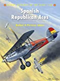 Spanish Republican Aces (Aircraft of the Aces)