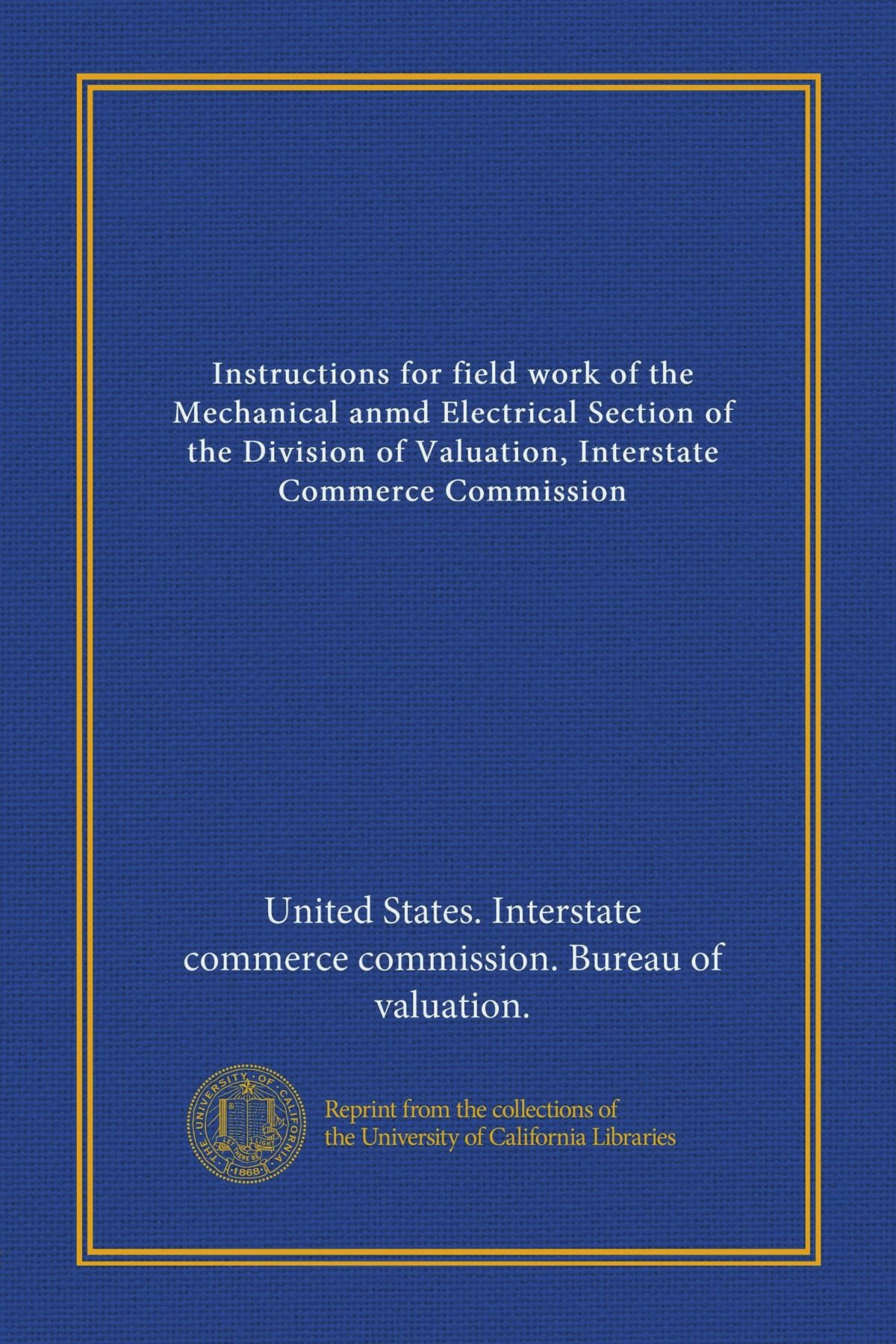 Download Instructions for field work of the Mechanical anmd Electrical Section of the Division of Valuation, Interstate Commerce Commission pdf