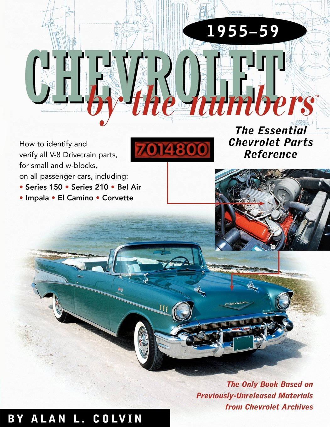 Chevrolet By The Numbers 1955 59 How To Identify And Verify All V 8 1957 Chevy Vin Tag Decoder Drivetrain Parts For Small Big Blocks Alan Colvin 9780837608754