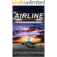 Airline Chronicles : The Diary of an Airline Employee 2nd Edition