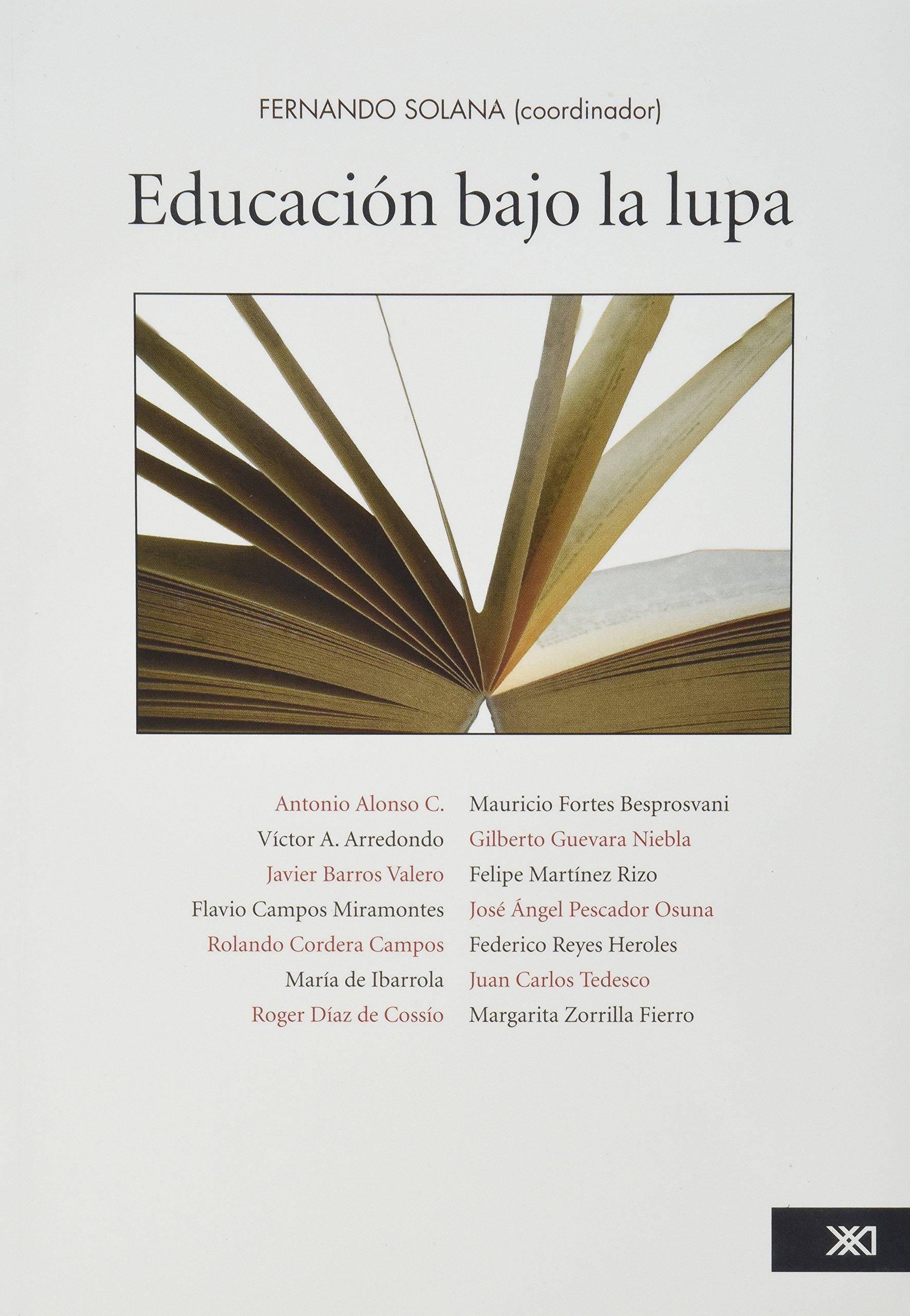 Educacion bajo la lupa. VIII Coloquio Internacional del Fondo Mexicano para la Educacion y el Desarrrollo. (Spanish Edition) pdf epub