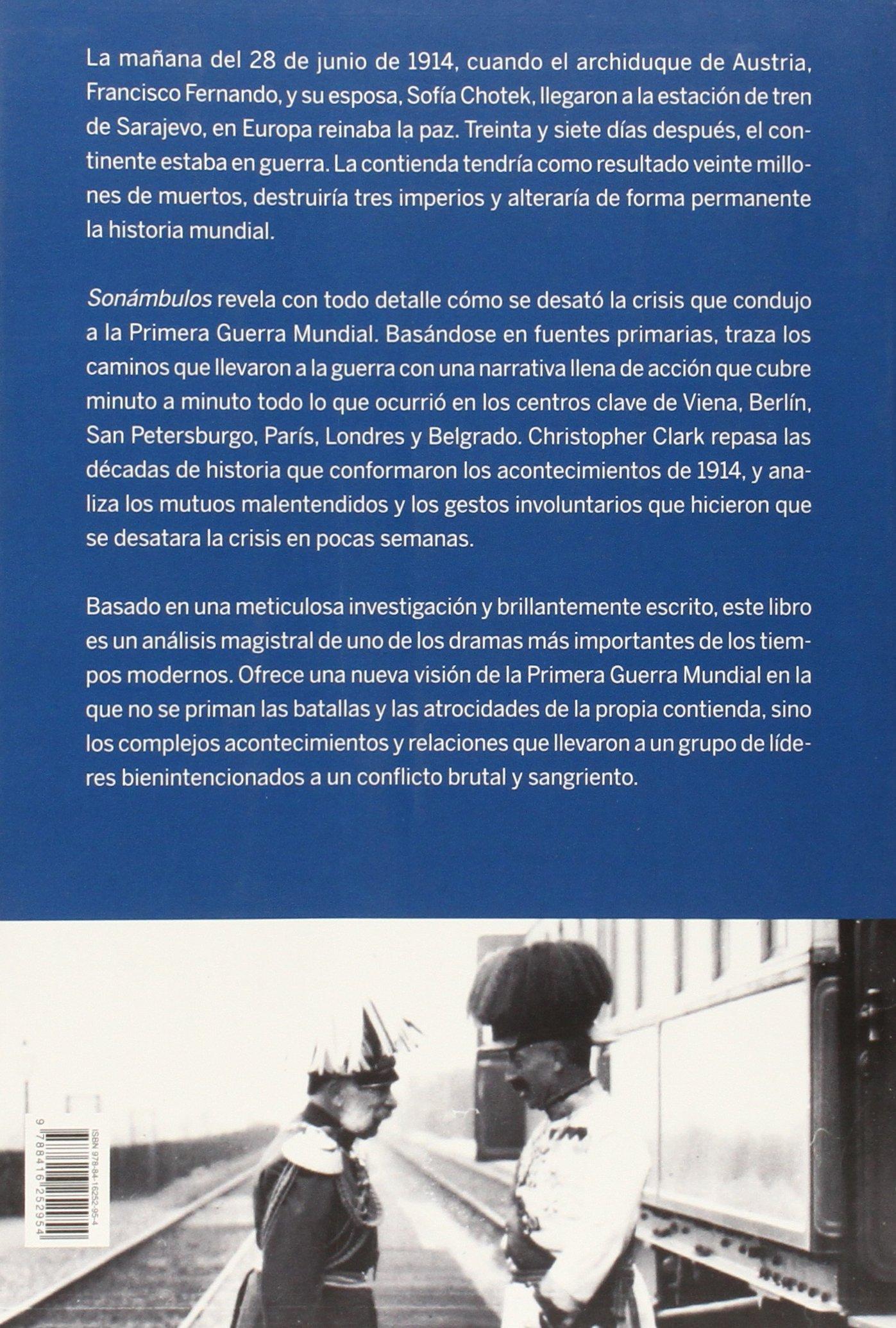 Sonámbulos- rústica: Cómo Europa fue a la guerra en 1914: Amazon.es: Clark, Christopher, Cifuentes de Castro, Irene, Pradera Sánchez, Alejandro: Libros