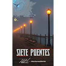 Siete puentes (Spanish Edition) Sep 09, 2015