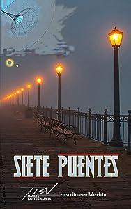 Siete puentes (Spanish Edition)