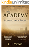 The Academy: Making of a Ruler (The Eagle King's Academy Book 1)
