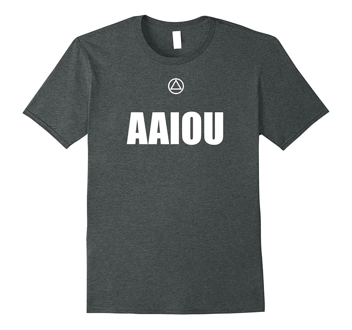 'AAIOU' – Funny Alcoholics Anonymous Recovery T-Shirt