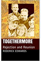 TOGETHERMORE: Rejection and Reunion Kindle Edition