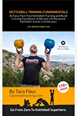 Kettlebell Training Fundamentals: Achieve Pain-Free Kettlebell Training and Lay a Strong Solid Foundation to Build Upon Kindle Edition