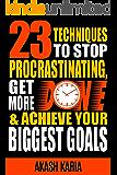 Ready, Set...PROCRASTINATE! 23 Techniques to Stop Procrastinating, Get More Done & Achieve Your Biggest Goals (English Edition)