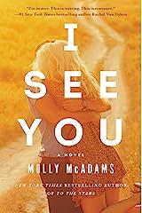 I See You: A Novel Kindle Edition