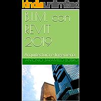 B.I.M. con REVIT 2019: Arquitectura e Ingenieria