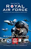 How To Join The Royal Air Force 2017 Version: The Insider's Guide (How2become)