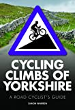 Cycling Climbs of Yorkshire (Regional Cycling Climbs 2)