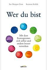 Wer du bist: Mit dem Enneagramm sich selbst und andere besser verstehen (German Edition) Kindle Edition