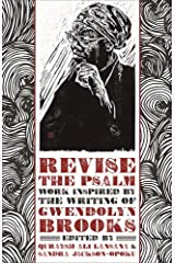 Revise the Psalm: Work Celebrating the Writing of Gwendolyn Brooks Paperback
