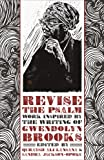 Revise the Psalm: Work Celebrating the Writing of Gwendolyn Brooks