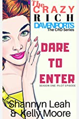 Dare To Enter: The Crazy Rich Davenports: Season One: Series Pilot (The CRD Series Book 1) Kindle Edition