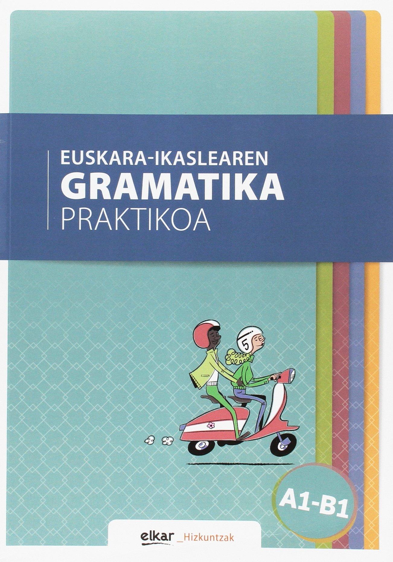 Euskara-ikaslearen gramatika praktikoa A1-B1 (Hizkuntzak) (Euskera) Tapa blanda – 5 oct 2017 Batzuk Elkarlanean S.L. 8490277249