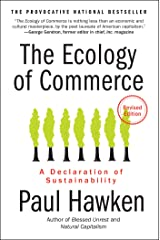 The Ecology of Commerce Revised Edition: A Declaration of Sustainability (Collins Business Essentials) Kindle Edition