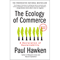 The Ecology of Commerce Revised Edition: A Declaration of Sustainability (Collins Business Essentials)