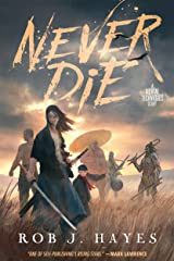 Never Die: a standalone fantasy novel (The Mortal Techniques) Kindle Edition
