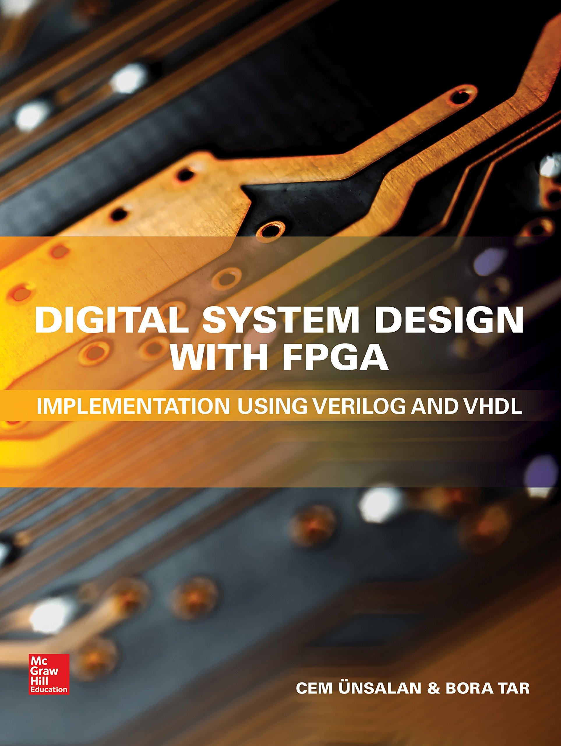 Digital System Design With Fpga Implementation Using Verilog And Vhdl Unsalan Cem Tar Bora Ebook Amazon Com